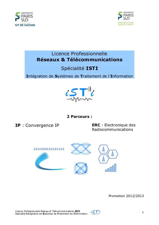 Licence Professionnelle Réseau et Télécommunications ISTI Spécialité Intégration de Systèmes de Traitement de l'Informatio...