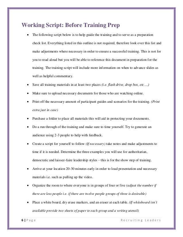 6 | P a g e R e c r u i t i n g L e a d e r s Working Script: Before Training Prep  The following script below is to help...
