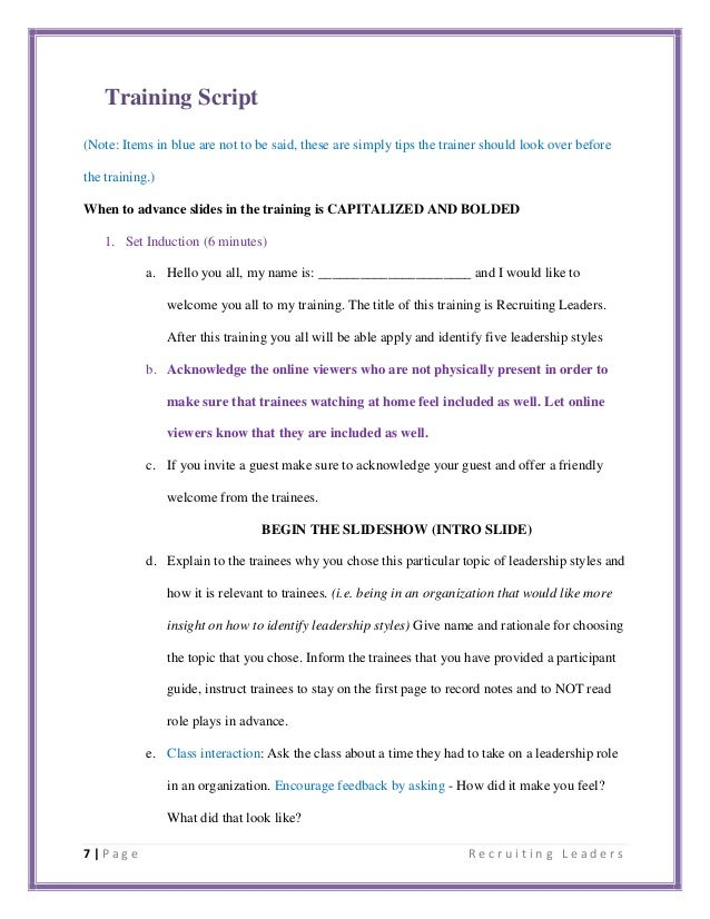 7 | P a g e R e c r u i t i n g L e a d e r s Training Script (Note: Items in blue are not to be said, these are simply ti...