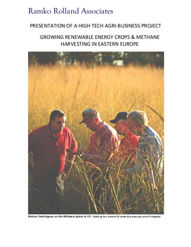 Ramko Rolland Associates PRESENTATION OF A HIGH TECH AGRI-BUSINESS PROJECT GROWING RENEWABLE ENERGY CROPS & METHANE HARVES...