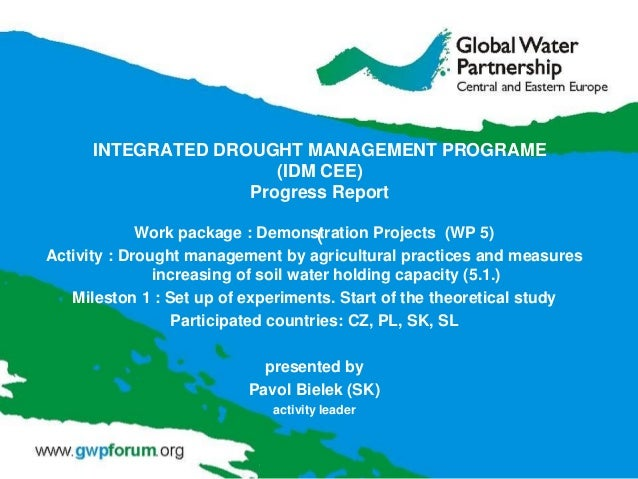 INTEGRATED DROUGHT MANAGEMENT PROGRAME (IDM CEE) Progress Report Work package : Demonstration Projects (WP 5) ( Activity :...