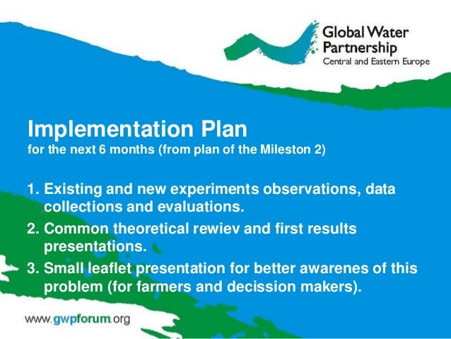 Implementation Plan for the next 6 months (from plan of the Mileston 2)  1. Existing and new experiments observations, dat...