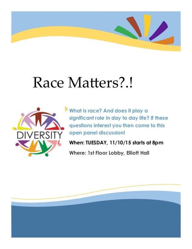 * Race Matters?.! What is race? And does it play a significant role in day to day life? If these questions interest you th...