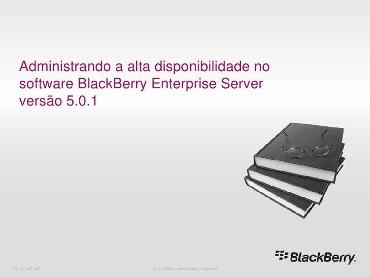 9 administrando a alta disponibilidade no software black berry enterprise server versão 5.0.1