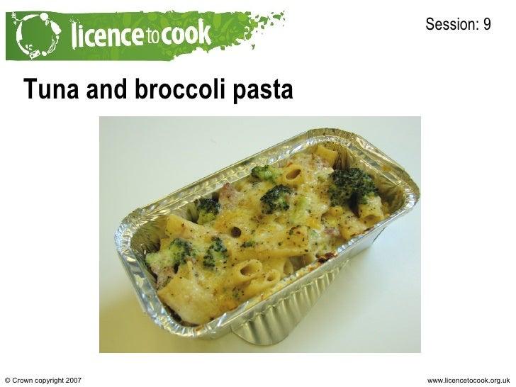 Tuna and broccoli pasta Session: 9