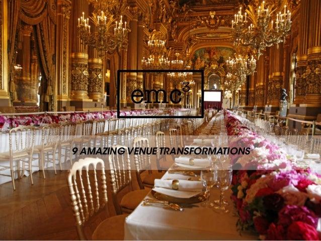 9 AMAZING VENUE TRANSFORMATIONS