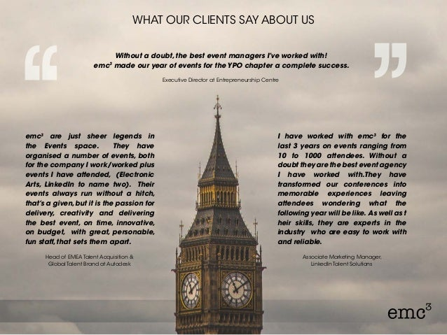 WHAT OUR CLIENTS SAY ABOUT US Without a doubt, the best event managers I've worked with! emc3 made our year of events for ...