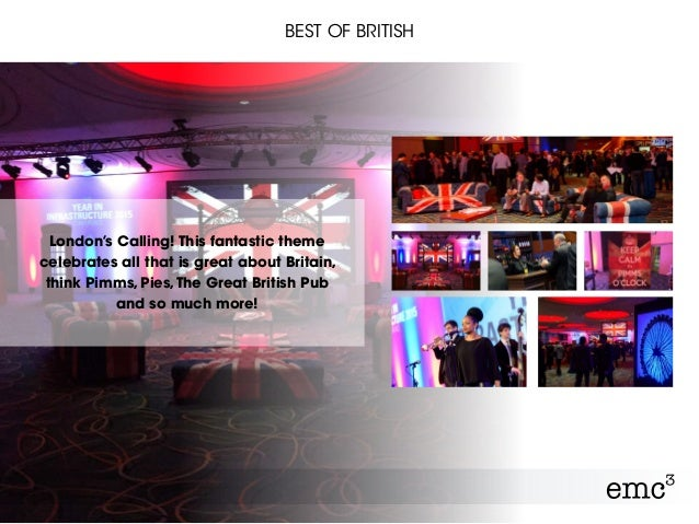 BEST OF BRITISH London's Calling! This fantastic theme celebrates all that is great about Britain, think Pimms, Pies,The G...
