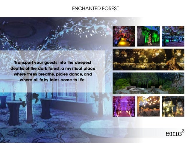 ENCHANTED FOREST Transport your guests into the deepest depths of the dark forest, a mystical place where trees breathe, p...