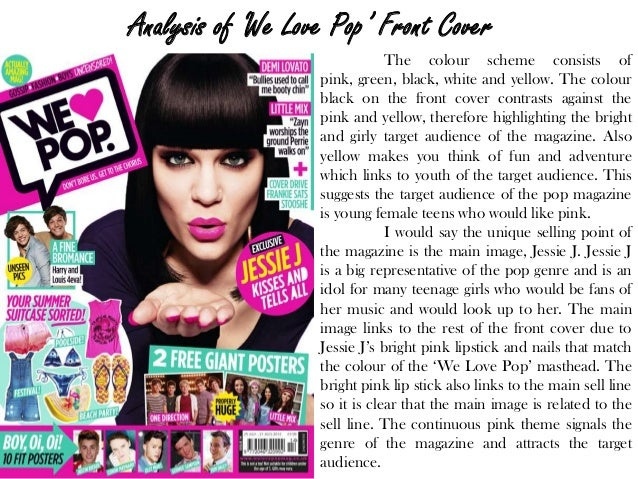 Analysis of 'We Love Pop' Front Cover The colour scheme consists of pink, green, black, white and yellow. The colour black...