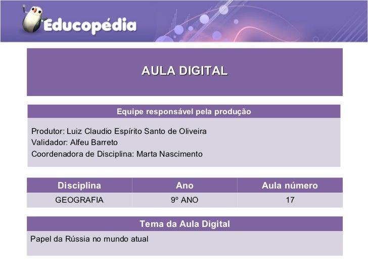 AULA DIGITAL                       Equipe responsável pela produçãoProdutor: Luiz Claudio Espírito Santo de OliveiraValida...