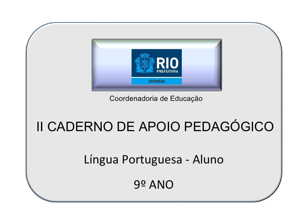 Coordenadoria de EducaçãoII CADERNO DE APOIO PEDAGÓGICO      Língua Portuguesa - Aluno                9º ANO