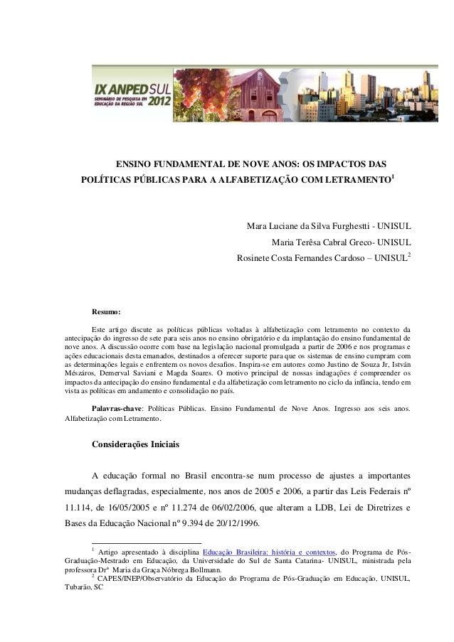 ENSINO FUNDAMENTAL DE NOVE ANOS: OS IMPACTOS DAS POLÍTICAS PÚBLICAS PARA A ALFABETIZAÇÃO COM LETRAMENTO1 Mara Luciane da S...