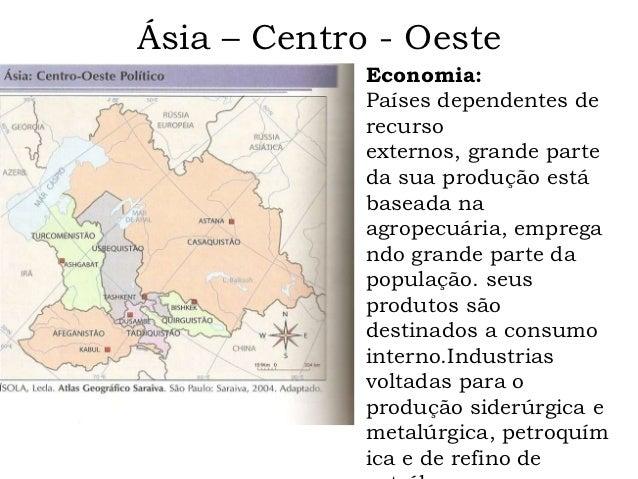Ásia – Centro - Oeste             Economia:             Países dependentes de             recurso             externos, gr...
