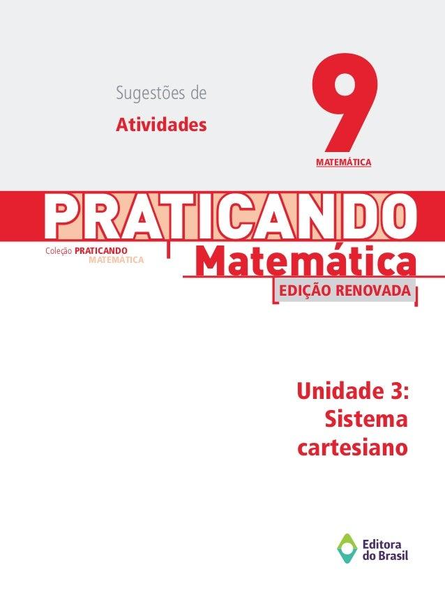 PRATICANDO Unidade 3: Sistema cartesiano Matemática Coleção PRATICANDO MATEMÁTICA EDIÇÃO RENOVADA Sugestões de Atividades ...