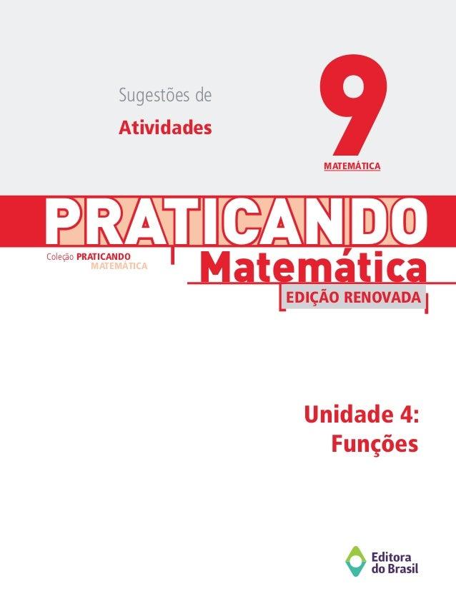 PRATICANDO Unidade 4: Funções Matemática Coleção PRATICANDO MATEMÁTICA EDIÇÃO RENOVADA Sugestões de Atividades MATEMÁTICA 9