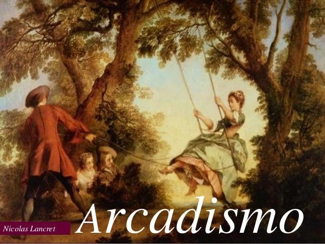 Et in arcadia egoNicolas Lancret   Arcadismo                        Nicolas Poussin