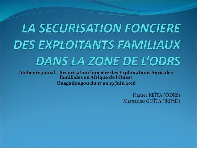 Atelier régional « Sécurisation foncière des Exploitations Agricoles familiales en Afrique de l'Ouest Ouagadougou du 17 au...