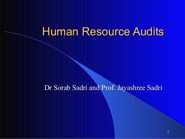 1Human Resource AuditsHuman Resource AuditsDr Sorab Sadri and Prof. Jayashree Sadri