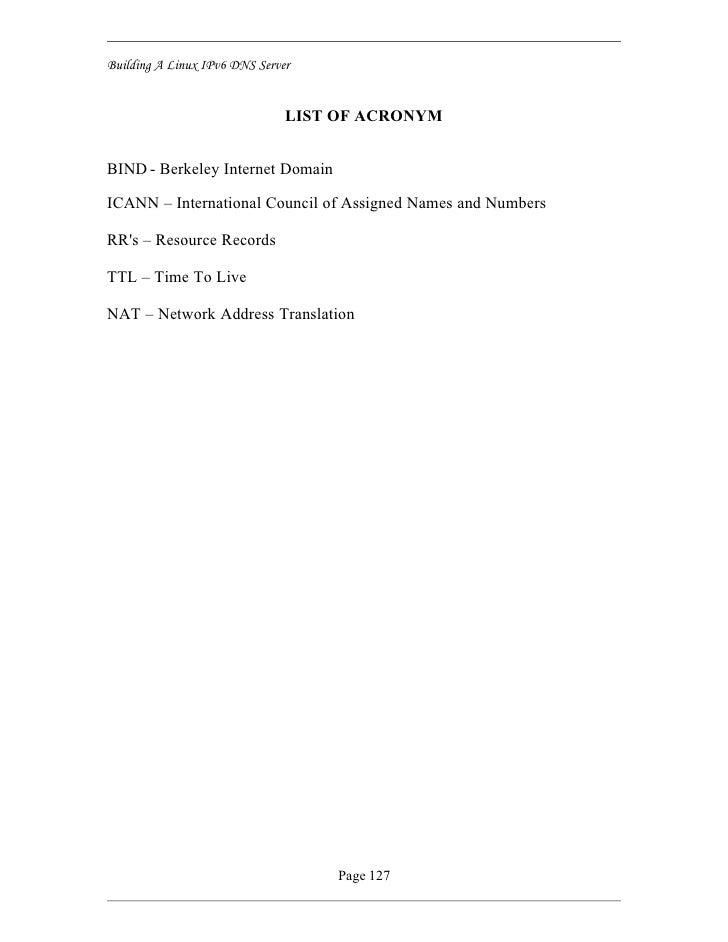 Building A Linux IPv6 DNS Server                                  LIST OF ACRONYM   BIND - Berkeley Internet Domain  ICANN...