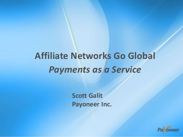 Affiliate Networks Go Global Payments as a Service Scott Galit Payoneer Inc.