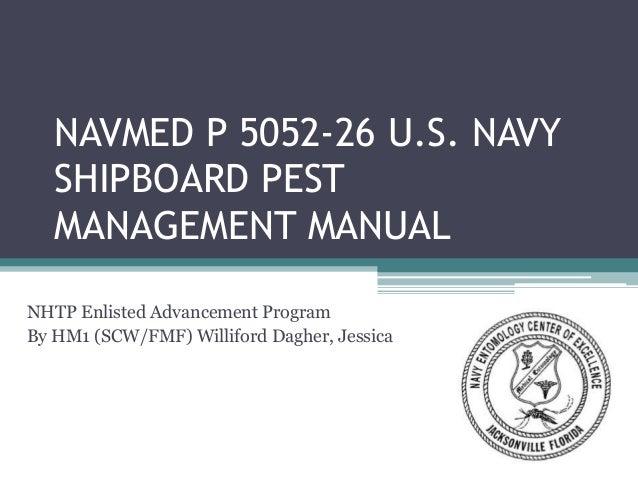 NAVMED P 5052-26 U.S. NAVY SHIPBOARD PEST MANAGEMENT MANUAL NHTP Enlisted Advancement Program By HM1 (SCW/FMF) Williford D...