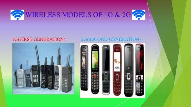 WIRELESS MODELS OF 1G & 2G 1G(FIRST GENERATION) 2G(SECOND GENERATION)