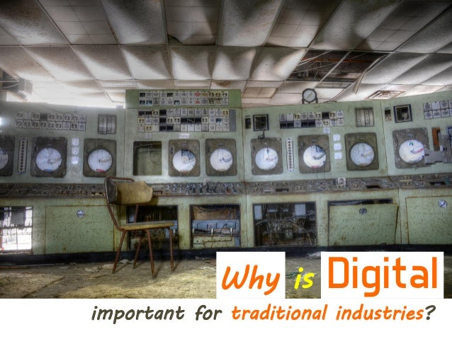 Why is Digital important for traditional industries?