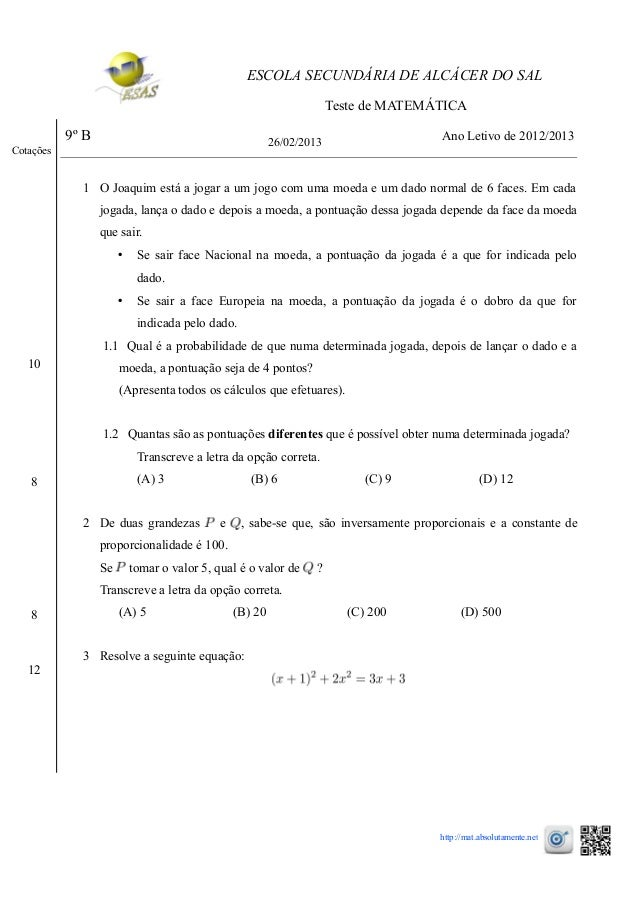 ESCOLA SECUNDÁRIA DE ALCÁCER DO SAL Teste de MATEMÁTICA 9º B 26/02/2013 Ano Letivo de 2012/2013 1 O Joaquim está a jogar a...