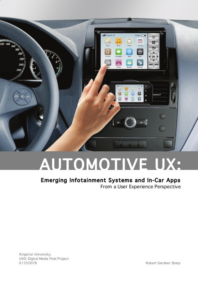 Emerging Infotainment Systems and In-Car Apps From a User Experience Perspective Kingston University, UXD: Digital Media F...