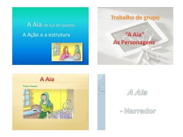 As personagens que participam neste contosão a Aia, a Rainha, o Principezinho, o tio e oescravo ( o filho da Aia).A person...