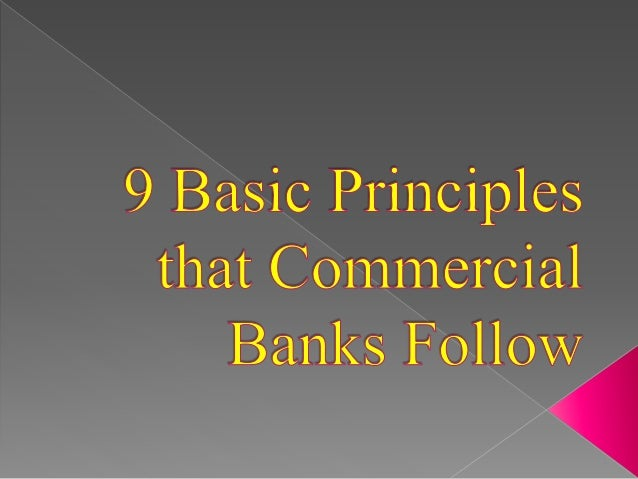 1. Principle of Liquidity Principle of liquidity is very important for commercial bank. Liquidity refers to the ability of...