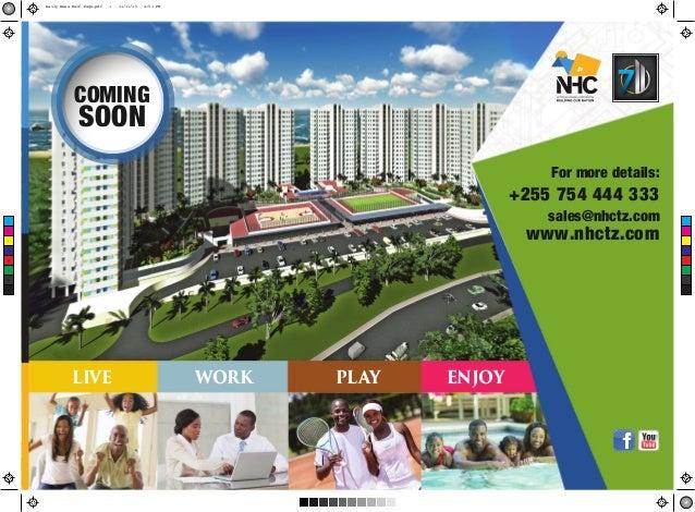 LIVE WORK PLAY ENJOY COMING SOON For more details: +255 754 444 333 sales@nhctz.com www.nhctz.com C M Y CM MY CY CMY K Dai...