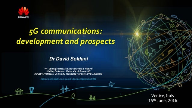 HUAWEI TECHNOLOGIES CO., LTD. Page 1 D. Soldani Venice, Italy 15th June, 2016 5G communications: development and prospects...