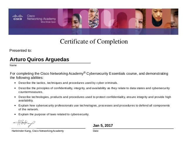 Certificate of Completion Jan 5, 2017 Date For completing the Cisco Networking Academy® Cybersecurity Essentials course, a...