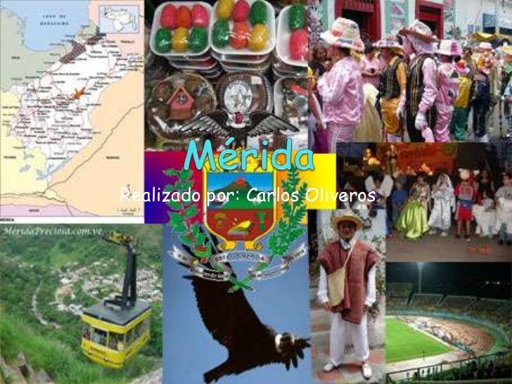 Mérida<br />Realizado por: Carlos Oliveros<br />