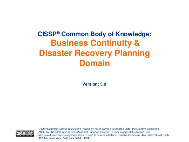 CISSP® Common Body of Knowledge:   Business Continuity &Disaster Recovery Planning          Domain                        ...