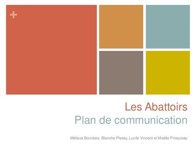 + Les Abattoirs Plan de communication Mélissa Bourdais, Blanche Plessy, Lucile Vincent et Maëlle Priouzeau