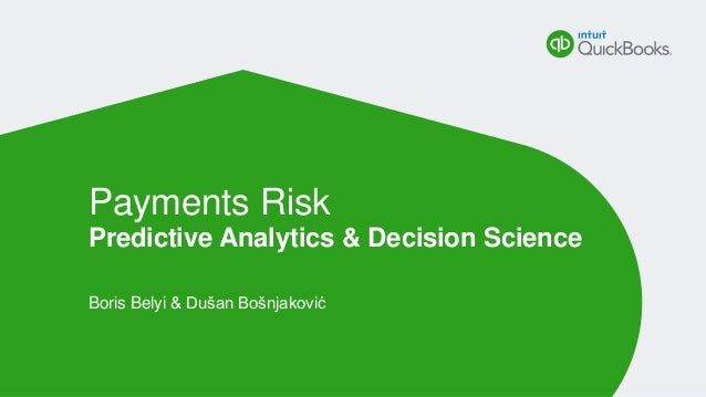 Boris Belyi & Dušan Bošnjaković Payments Risk Predictive Analytics & Decision Science