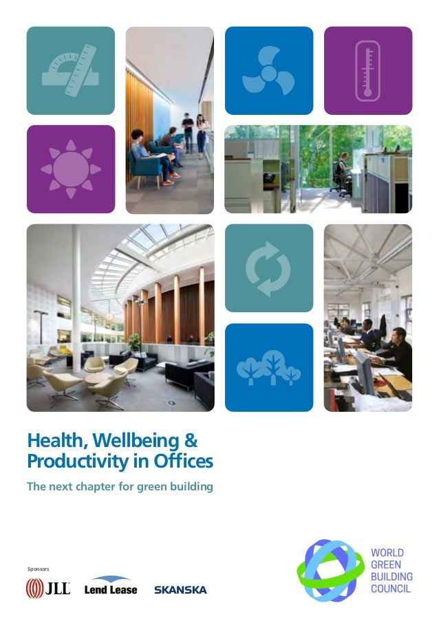 Health Wellbeing And Productivity In Offices The Next Chapter For G