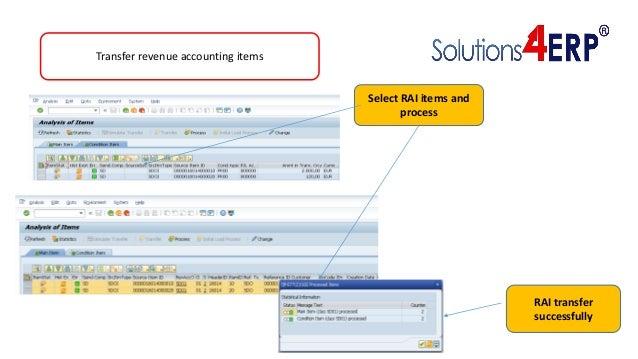 Transfer revenue accounting items Select RAI items and process RAI transfer successfully