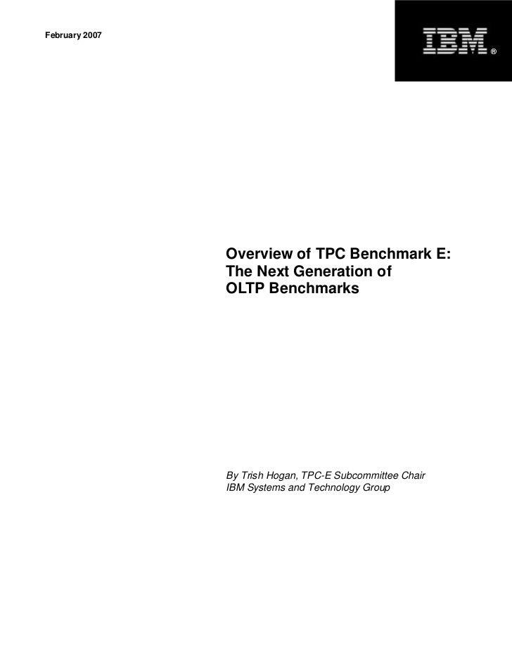 February 2007                                                           ®                Overview of TPC Benchmark E:     ...