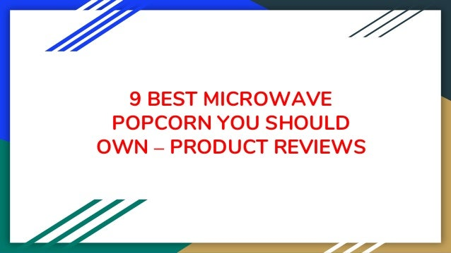 9 BEST MICROWAVE POPCORN YOU SHOULD OWN – PRODUCT REVIEWS