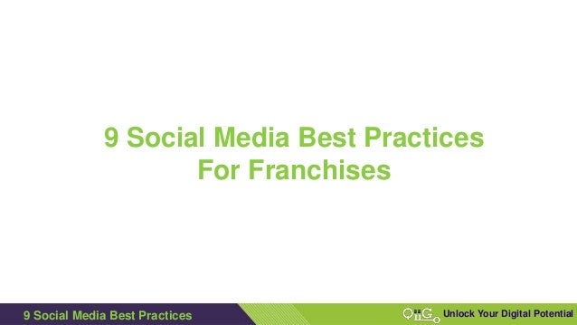 1 Unlock Your Digital Potential 9 Social Media Best Practices For Franchises 9 Social Media Best Practices