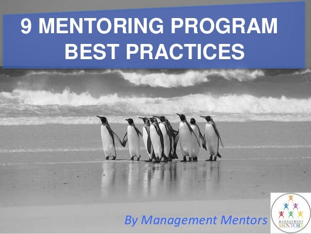 9 MENTORING PROGRAM BEST PRACTICES By Management Mentors