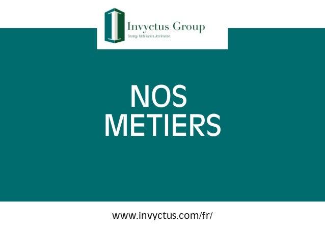 NOS METIERS www.invyctus.com/fr/