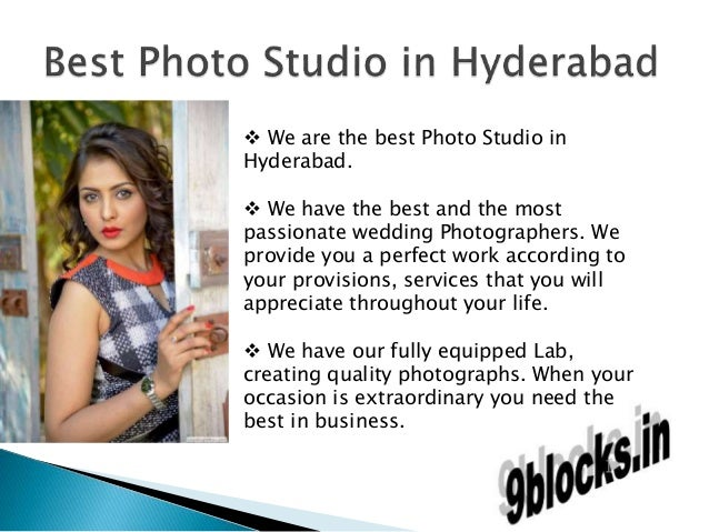  We are the best Photo Studio in Hyderabad.  We have the best and the most passionate wedding Photographers. We provide ...