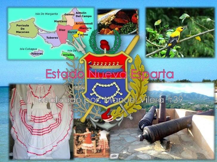 Estado Nueva Esparta<br />Realizado por: Manuel Vilera #39<br />