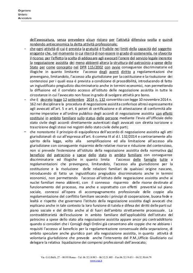 Organismo Unitario Avvocatura   dell'avvocatura, senza prevedere alcun ristoro per l'attività difensiva svolta...