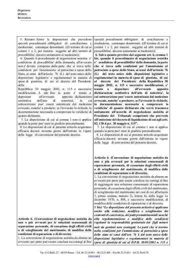 Organismo Unitario Avvocatura   5. Restano ferme le disposizioni che prevedono        speciali procedi...